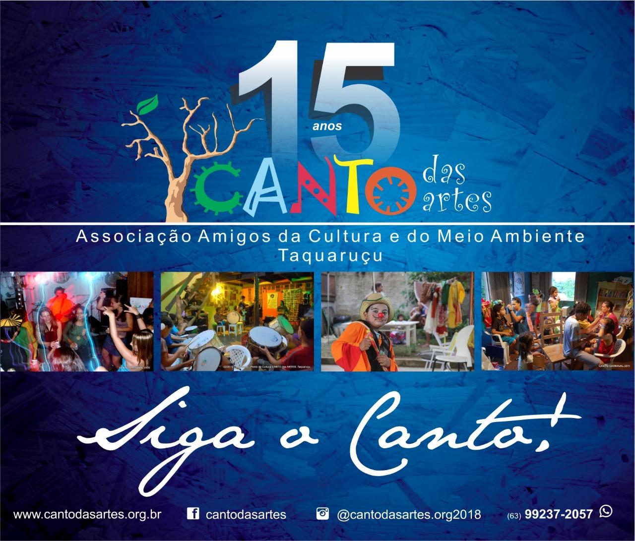 Canto das Artes 15 anos de arte, cultura e meio ambiente  em Taquaruçu!