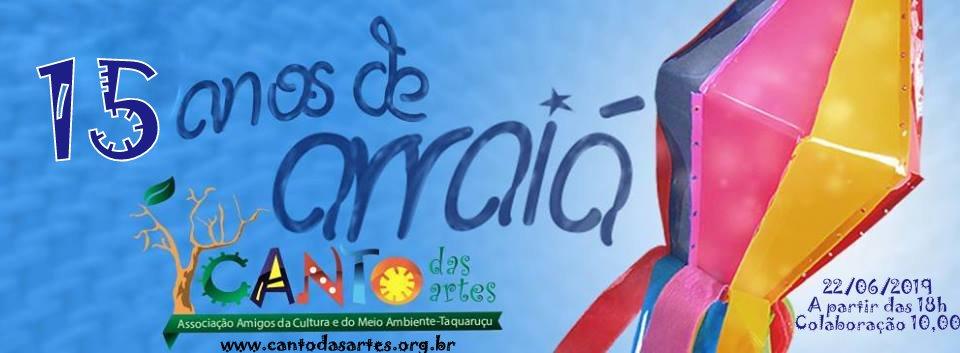 15º ARRAIÁ DO CANTO DAS ARTES - Taquaruçu